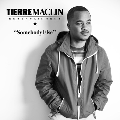 Somebody Else - Single - Tierre Maclin album