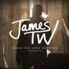 James TW - When You Love Someone (Acoustic) artwork
