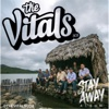 Stay Away - The Vitals 808