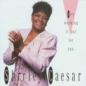 He's Working It Out For You by Shirley Caesar from The Ultimate Collection