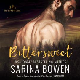 Bittersweet: The True North Series, Book 1 (Unabridged) audiobook