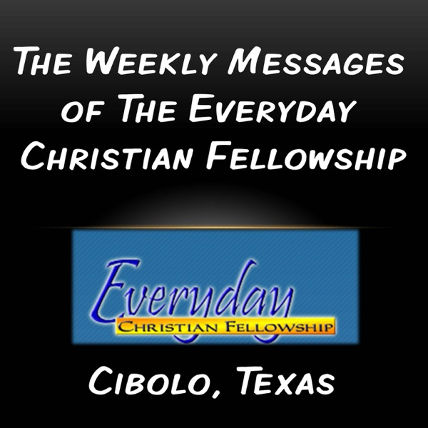 The Weekly Messages of The Everyday Christian Fellowship