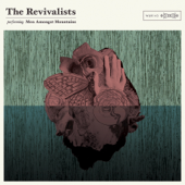 Men Amongst Mountains-The Revivalists
