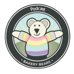 The Bakery Bears Podcast