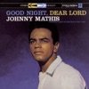 Good Night, Dear Lord, Johnny Mathis