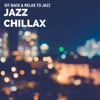 Sit Back & Relax to Jazz - Jazz Chillax