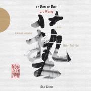 Le son de soie - Liu Fang, Allá & Ballaké Sissoko - Liu Fang, Allá & Ballaké Sissoko
