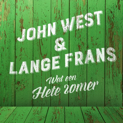 Wat Een Hete Zomer (feat. Lange Frans) - Single - John West album