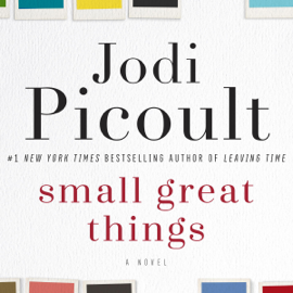 Small Great Things: A Novel (Unabridged) audiobook
