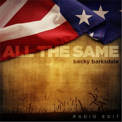 All the Same (Radio Edit) - Single - Becky Barksdale album