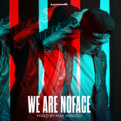 We Are NoFace (Mixed by Max Vangeli)