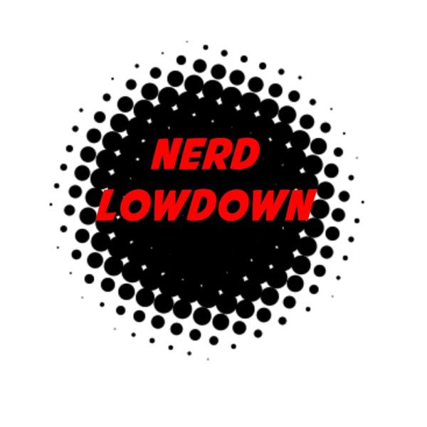 Nerd Lowdown Podcast