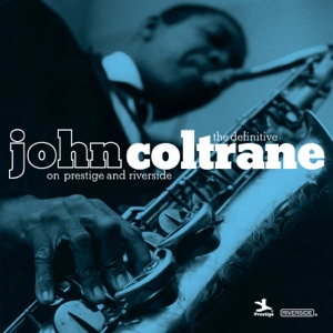 The Definitive John Coltrane On Prestige and Riverside Mp3 Download