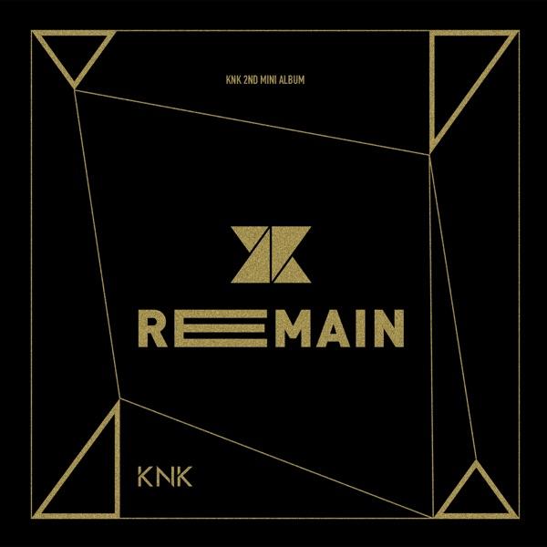 KNK - Remain - EP album wiki, reviews