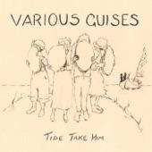 Various Guises - Tide Take Him