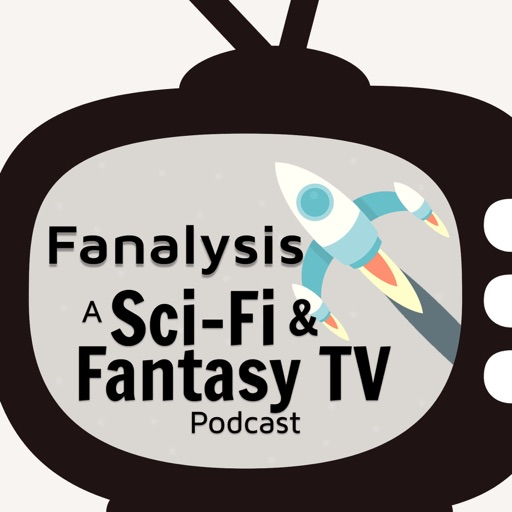 Cover image of Fanalysis: A Sci-Fi & Fantasy TV Podcast
