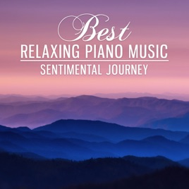 ‎Best Relaxing Piano Music: Sentimental Journey, Sad Piano Music Zone,  Background Sounds to Cry, Melancholy Moments by Romantic Piano Music  Masters on