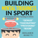 Benjamin P Bonetti - Building Mental Toughness in Sport: An Introduction into Sports Psychology for Athletes (Unabridged)