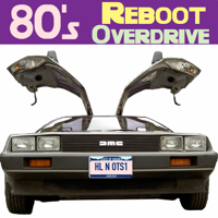 80's Reboot Overdrive Podcast podcast