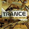 Trance the Ultimate Collection Best Of 2013