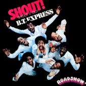 B.T. Express - Shout It Out