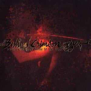 Behind Crimson Eyes