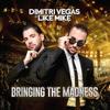 Dimitri Vegas & Like Mike - Bringing the Madness - Dimitri Vegas & Like Mike