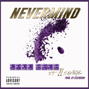 Nevermind (feat. 21 Savage) - Single Mp3 Download