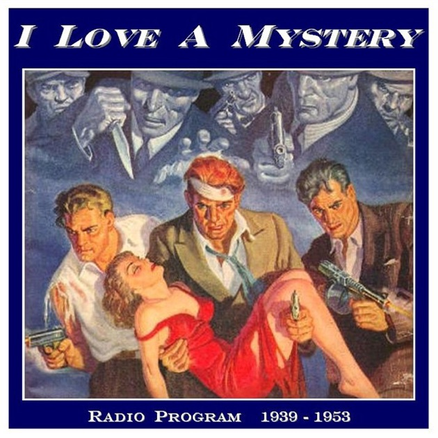 I Love A Mystery By Old Time Radio DVD On Apple Podcasts