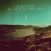 Blitzen Trapper - All Across This Land