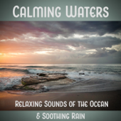 Calming Waters: Relaxing Sounds of the Ocean & Soothing Rain, Healing Power of Nature Sounds for Sleep and Relaxation