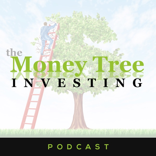 Money Tree Investing Podcast | Stock Market | Wealth | Personal Finance | Value Stocks
