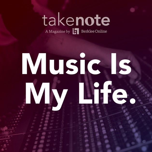Music Is My Life By Berklee Online On Apple Podcasts