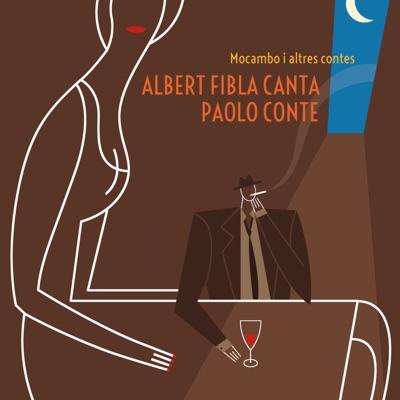 Mocambo I Altres Contes (Albert Fibla Canta Paolo Conte) - Albert Fibla