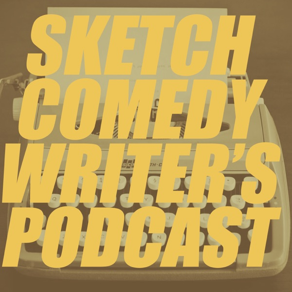 The Sketch Comedy Writer's Podcast