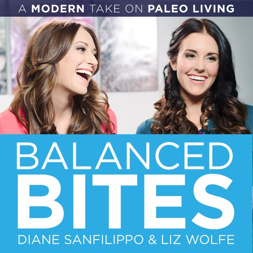 Cover image of Balanced Bites: Modern healthy living with Diane Sanfilippo & Liz Wolfe.
