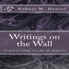 Robert M. Hensel - Writings on the Wall: Inspirational Poems & Quotes (Unabridged)  artwork