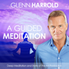 Glenn Harrold - A Guided Meditation for Relaxation, Well-Being, and Healing artwork