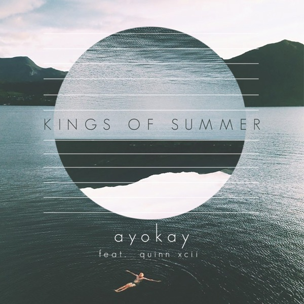 Kings of Summer - ayokay & Quinn XCII song image