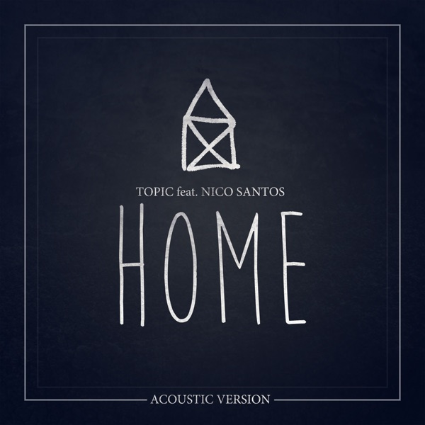 Home (feat. Nico Santos) [Acoustic Version] - Single