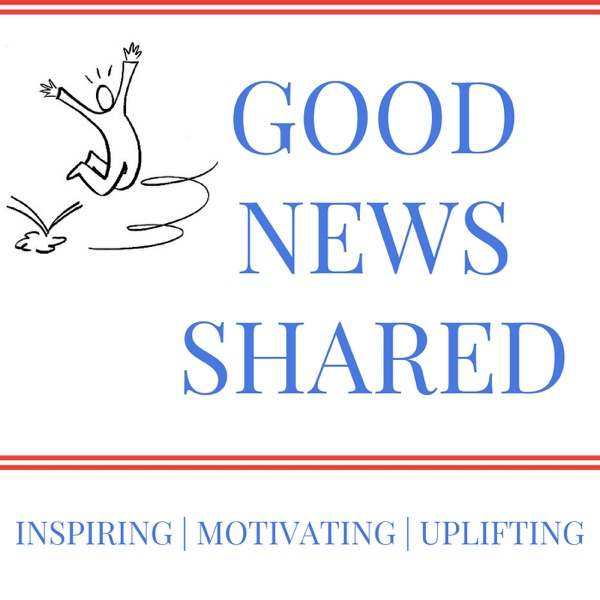 Good News Shared, conversations with inspirational people giving back to the community