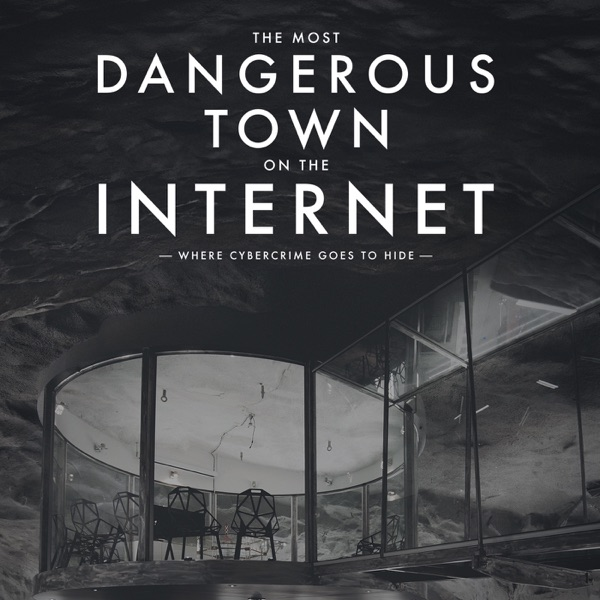 The Most Dangerous Town on the Internet: Where Cybercrime Goes to Hide