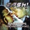 Sash! - Raindrops  Encore Une Fois Pt. II  [feat. Stunt]