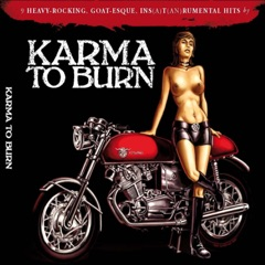 Karma to Burn – Slight Reprise