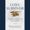 Marcus Luttrell & Patrick Robinson - Lone Survivor: The Eyewitness Account of Operation Redwing and the Lost Heroes of SEAL Team 10  artwork