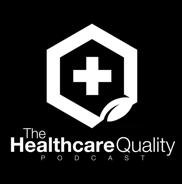 The Healthcare Quality Podcast