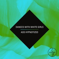 Ass Hypnotized (feat. Dances With White Girls) - Single Mp3 Download