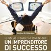 Andrea Maurizio Gilardoni - Come allenarti a diventare un imprenditore di successo artwork