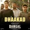 Dhaakad From Dangal Single