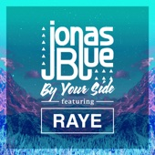 By Your Side (feat. RAYE) - Jonas Blue